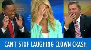 News Anchors Lose It Over Clown Car Crash Story
